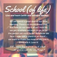 School (of life)